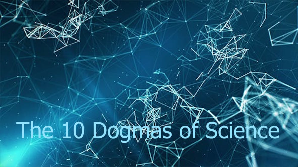 The 10 Dogmas of Science